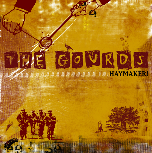 The Gourds Haymaker