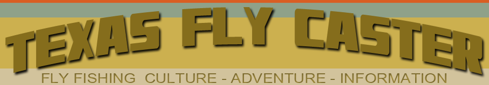 Texas Fly Fishing | How To Flyfish Texas | Texas Fly Caster