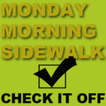 Monday Morning Sidewalk – Hit Your Scroll Button!