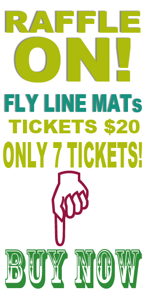 2020 Fly Line Mat RAFFLE TICKETS