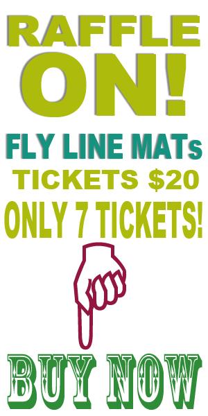2020 Fly Line Mat RAFFLE TICKETS